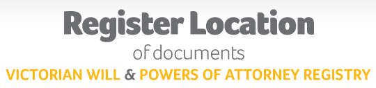Register the location of your will and power of attorney documents